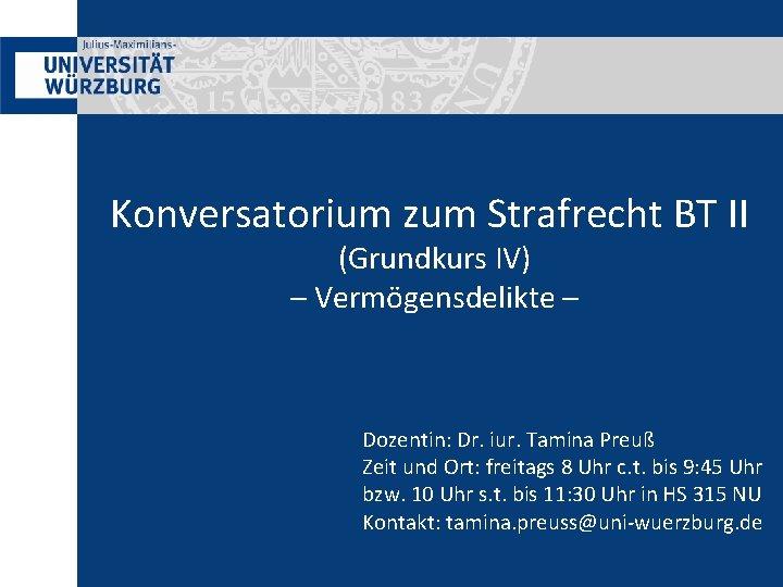 Konversatorium zum Strafrecht BT II (Grundkurs IV) – Vermögensdelikte – Dozentin: Dr. iur. Tamina