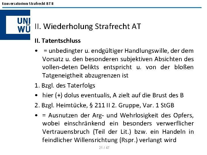 Konversatorium Strafrecht BT II II. Wiederholung Strafrecht AT II. Tatentschluss • = unbedingter u.