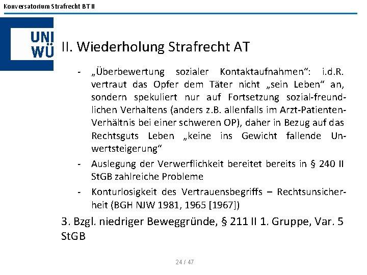 """Konversatorium Strafrecht BT II II. Wiederholung Strafrecht AT """"Überbewertung sozialer Kontaktaufnahmen"""": i. d. R."""