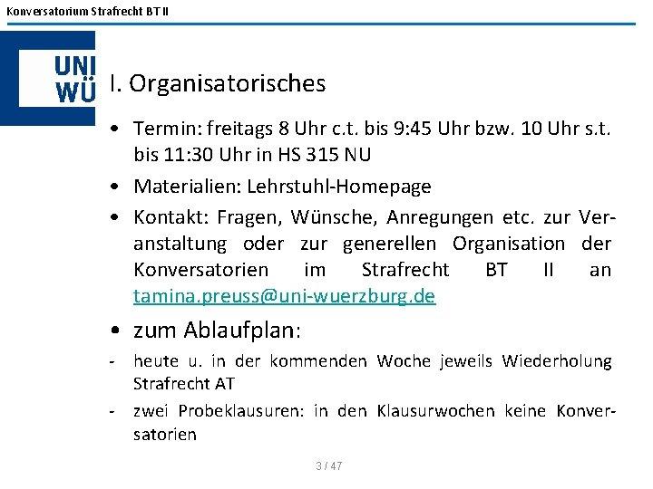 Konversatorium Strafrecht BT II I. Organisatorisches • Termin: freitags 8 Uhr c. t. bis