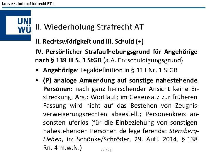 Konversatorium Strafrecht BT II II. Wiederholung Strafrecht AT II. Rechtswidrigkeit und III. Schuld (+)