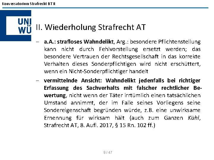 Konversatorium Strafrecht BT II II. Wiederholung Strafrecht AT - a. A. : strafloses Wahndelikt,