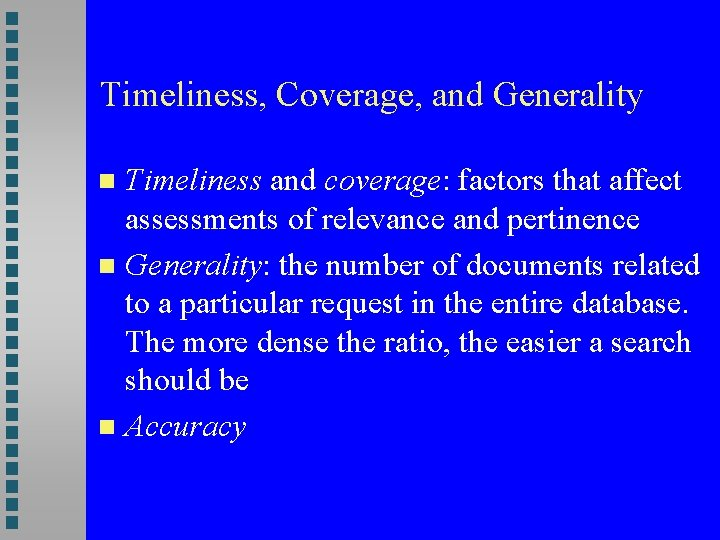 Timeliness, Coverage, and Generality Timeliness and coverage: factors that affect assessments of relevance and