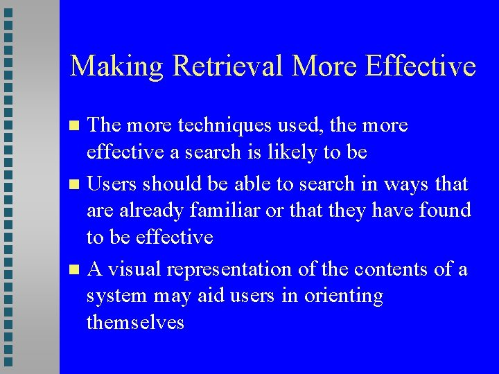 Making Retrieval More Effective The more techniques used, the more effective a search is