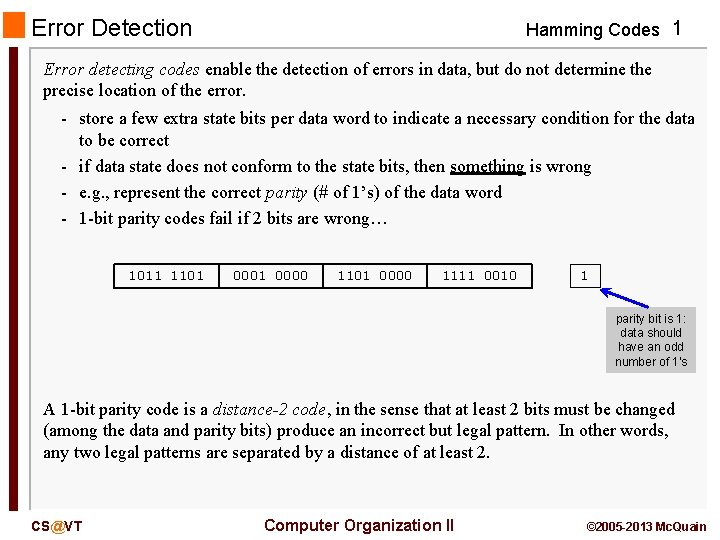 Error Detection Hamming Codes 1 Error detecting codes enable the detection of errors in