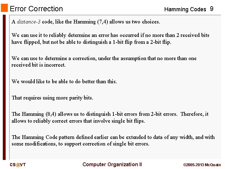 Error Correction Hamming Codes 9 A distance-3 code, like the Hamming (7, 4) allows