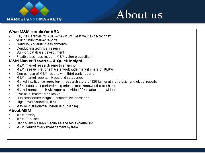 About us What M&M can do for ABC • • • Key deliverables for