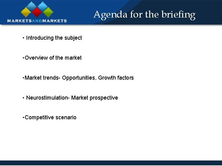 Agenda for the briefing • Introducing the subject • Overview of the market •