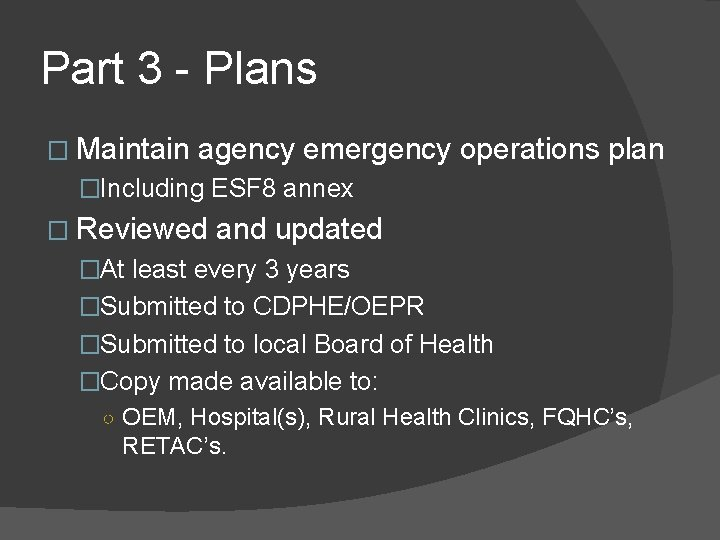 Part 3 - Plans � Maintain agency emergency operations plan �Including ESF 8 annex