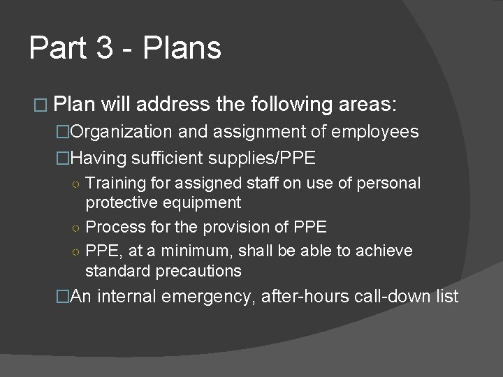 Part 3 - Plans � Plan will address the following areas: �Organization and assignment