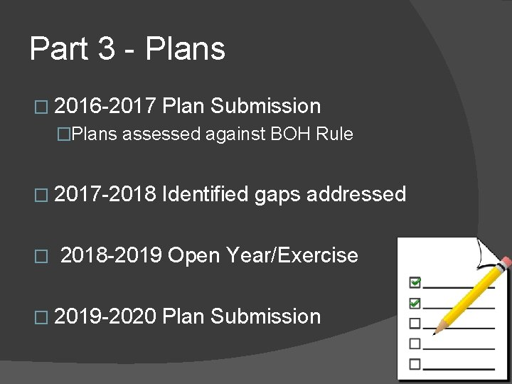 Part 3 - Plans � 2016 -2017 Plan Submission �Plans assessed against BOH Rule