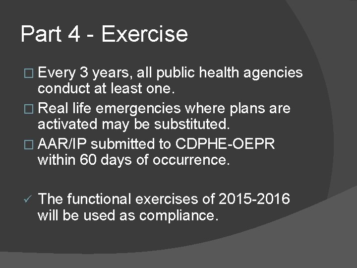 Part 4 - Exercise � Every 3 years, all public health agencies conduct at