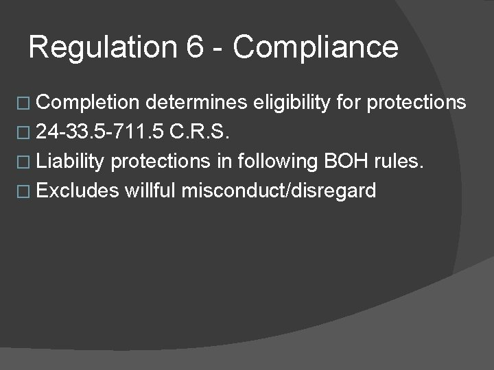 Regulation 6 - Compliance � Completion determines eligibility for protections � 24 -33. 5