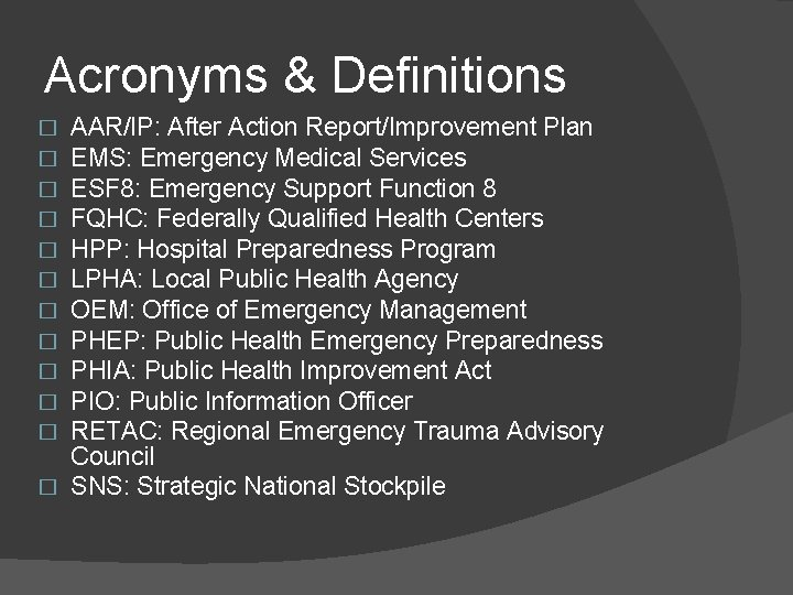 Acronyms & Definitions AAR/IP: After Action Report/Improvement Plan EMS: Emergency Medical Services ESF 8: