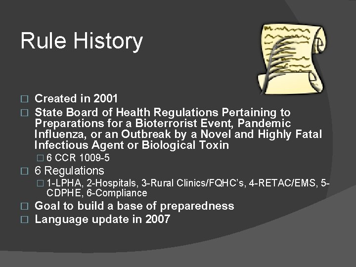Rule History � � Created in 2001 State Board of Health Regulations Pertaining to