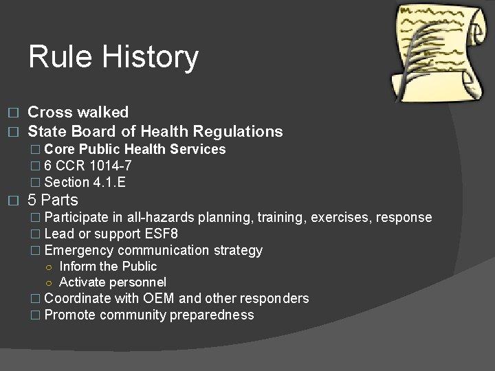 Rule History � � Cross walked State Board of Health Regulations � Core Public