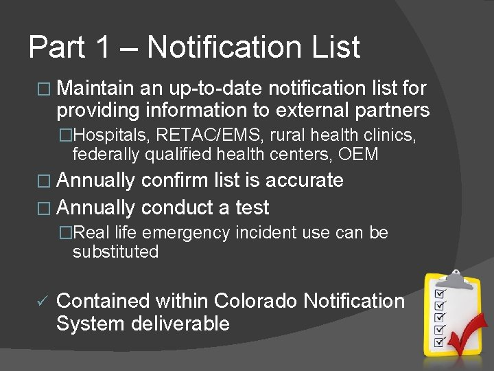Part 1 – Notification List � Maintain an up-to-date notification list for providing information