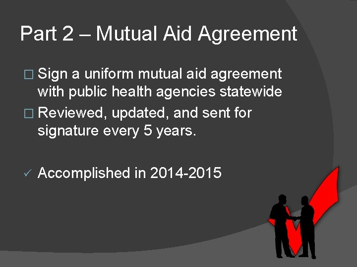 Part 2 – Mutual Aid Agreement � Sign a uniform mutual aid agreement with