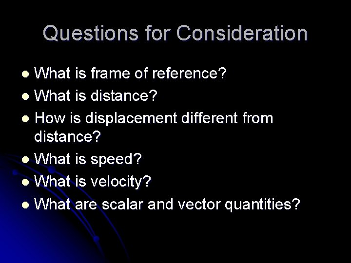 Questions for Consideration What is frame of reference? l What is distance? l How