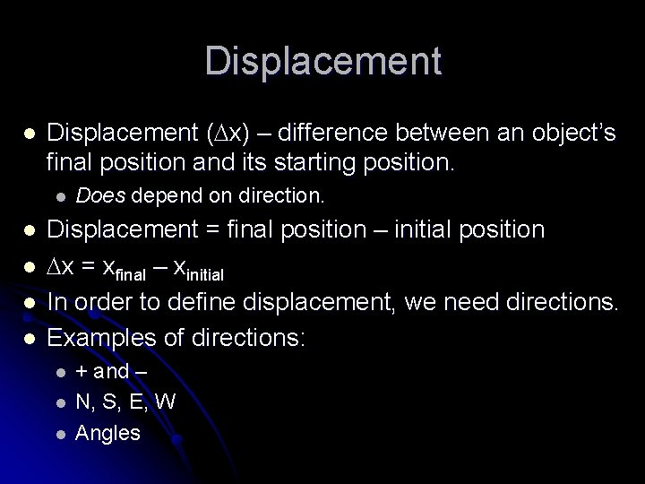 Displacement l Displacement ( x) – difference between an object's final position and its