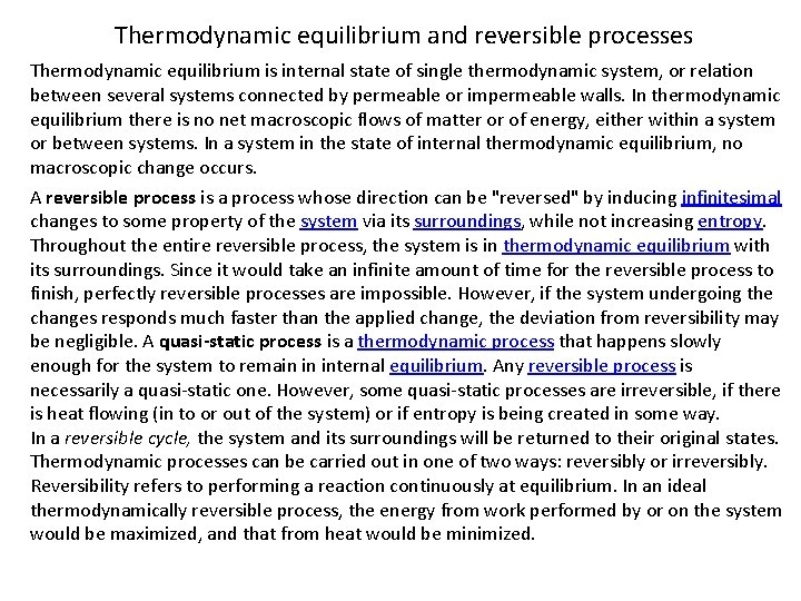 Thermodynamic equilibrium and reversible processes Thermodynamic equilibrium is internal state of single thermodynamic system,