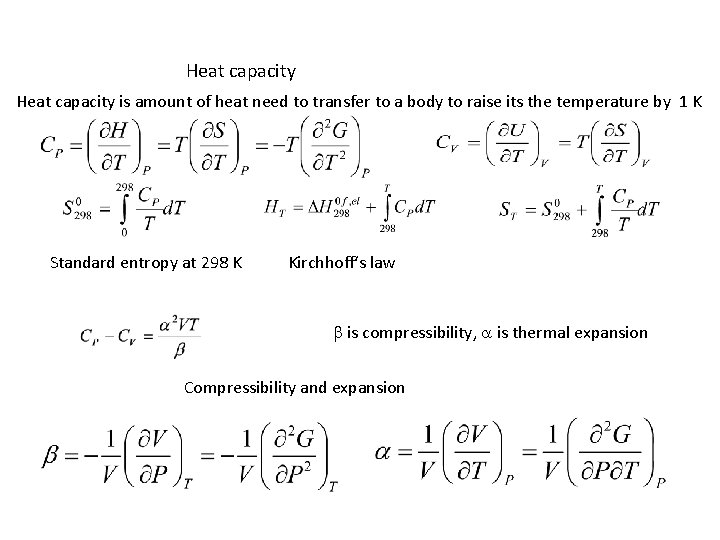 Heat capacity is amount of heat need to transfer to a body to raise