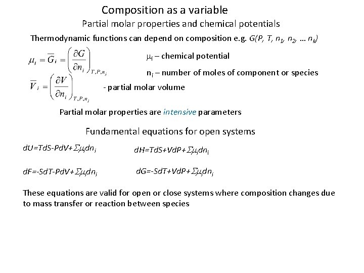 Composition as a variable Partial molar properties and chemical potentials Thermodynamic functions can depend