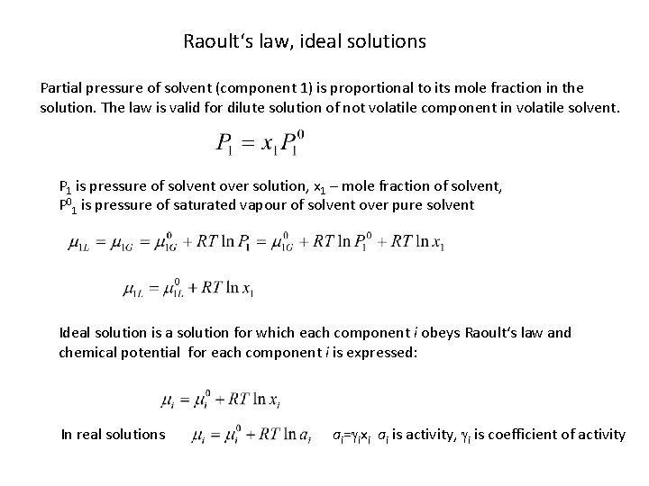 Raoult's law, ideal solutions Partial pressure of solvent (component 1) is proportional to its