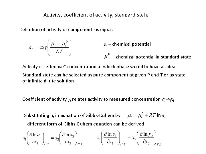 Activity, coefficient of activity, standard state Definition of activity of component i is equal: