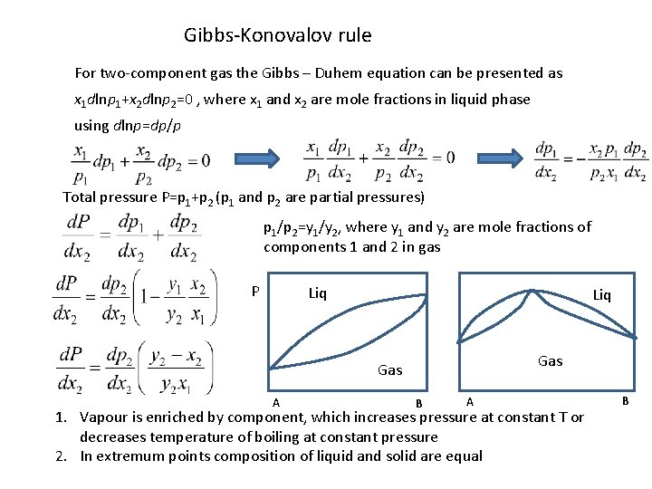 Gibbs-Konovalov rule For two-component gas the Gibbs – Duhem equation can be presented as