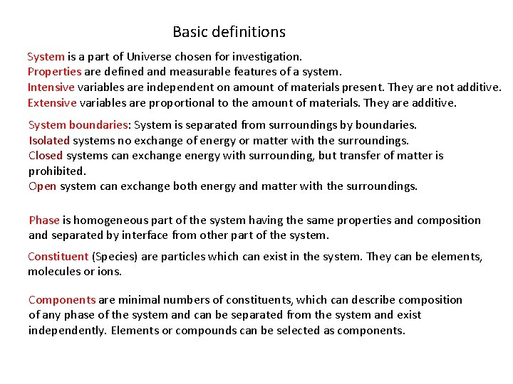 Basic definitions System is a part of Universe chosen for investigation. Properties are defined