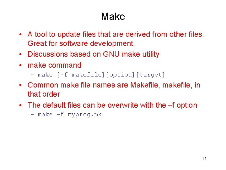 Make • A tool to update files that are derived from other files. Great