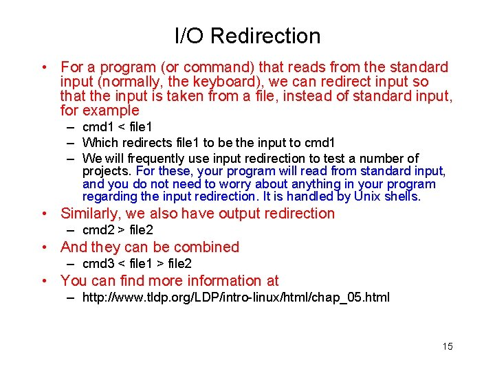 I/O Redirection • For a program (or command) that reads from the standard input