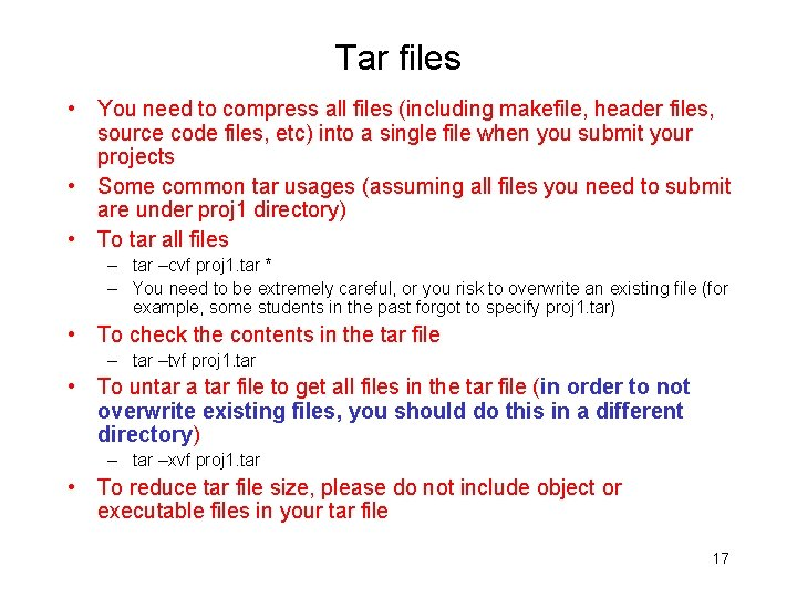 Tar files • You need to compress all files (including makefile, header files, source