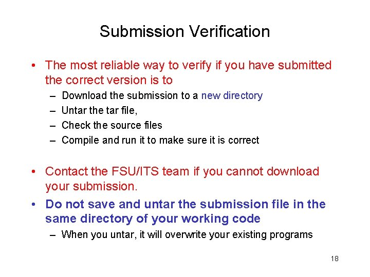 Submission Verification • The most reliable way to verify if you have submitted the