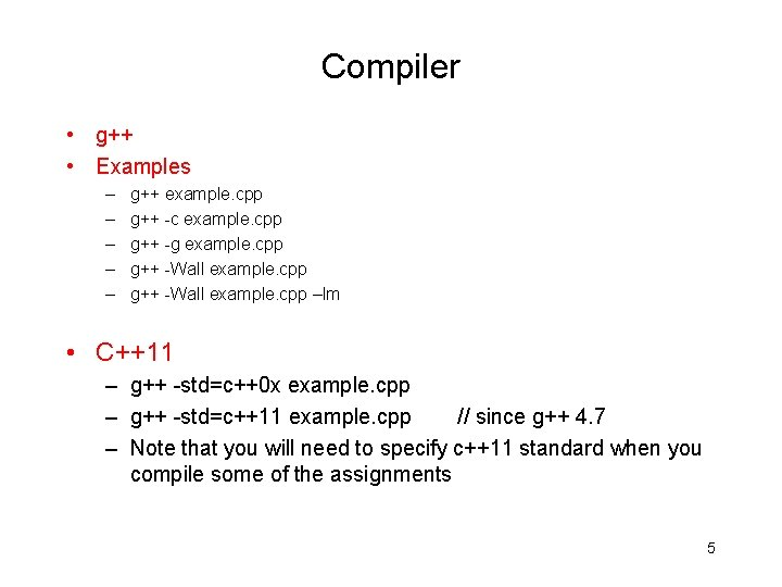 Compiler • g++ • Examples – – – g++ example. cpp g++ -c example.