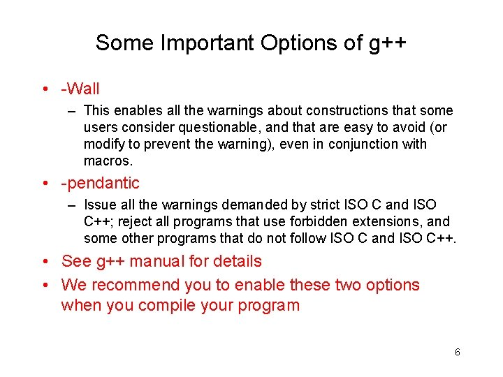 Some Important Options of g++ • -Wall – This enables all the warnings about