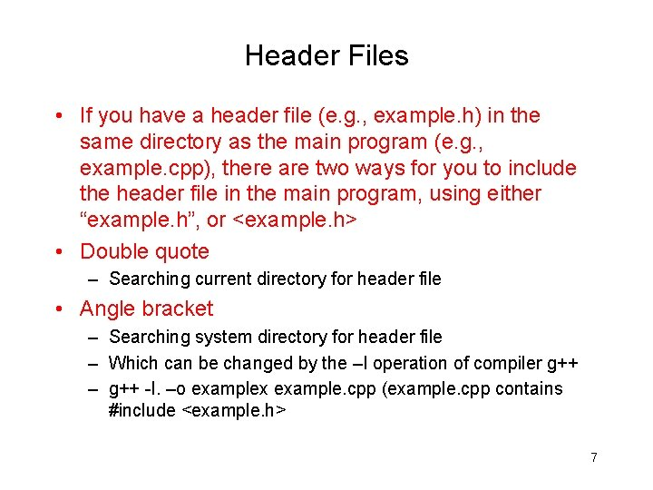 Header Files • If you have a header file (e. g. , example. h)