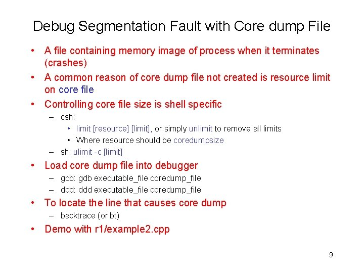 Debug Segmentation Fault with Core dump File • A file containing memory image of