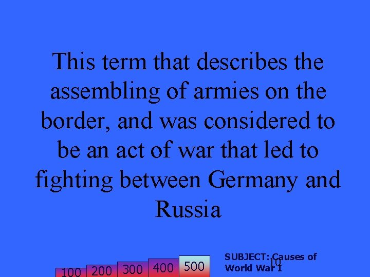 This term that describes the assembling of armies on the border, and was considered