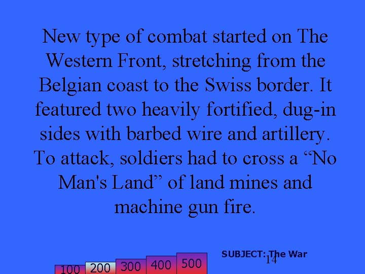 New type of combat started on The Western Front, stretching from the Belgian coast