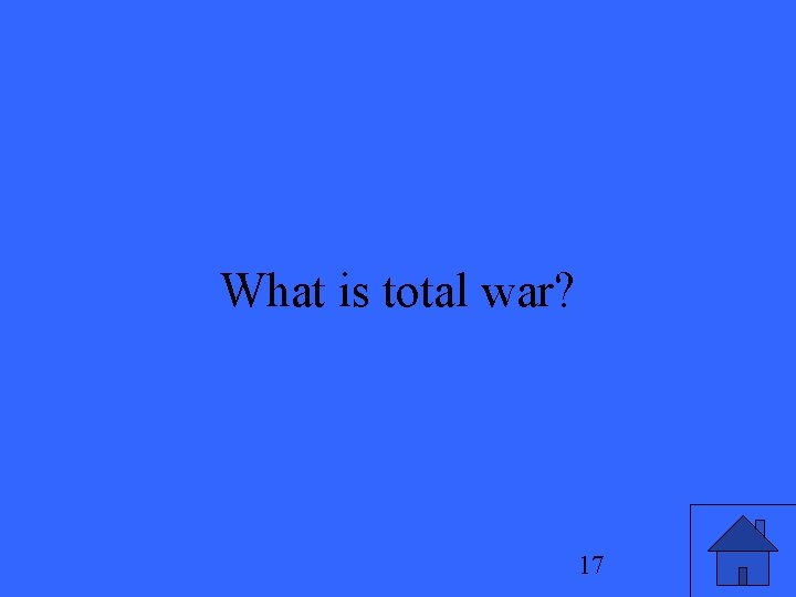 What is total war? 17