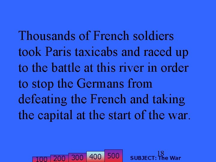 Thousands of French soldiers took Paris taxicabs and raced up to the battle at