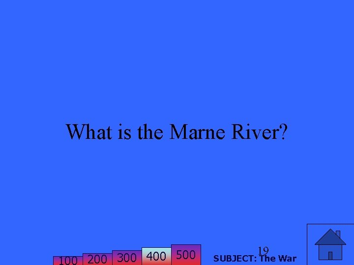 What is the Marne River? 200 300 400 500 19 SUBJECT: The War