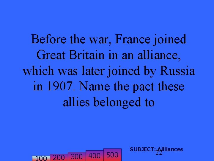 Before the war, France joined Great Britain in an alliance, which was later joined