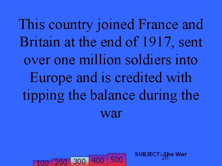 This country joined France and Britain at the end of 1917, sent over one