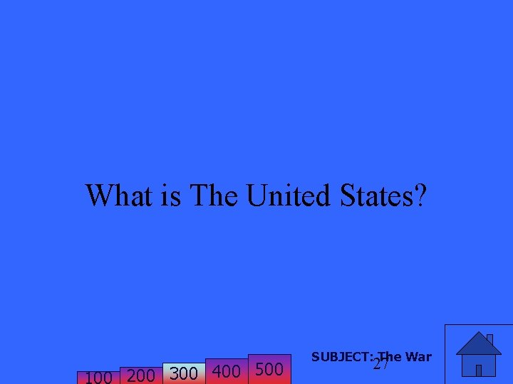 What is The United States? 200 300 400 500 SUBJECT: The War 27