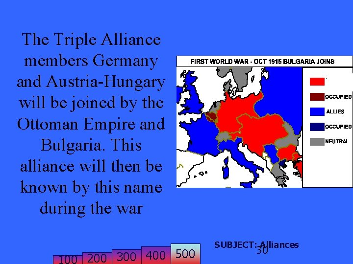 The Triple Alliance members Germany and Austria-Hungary will be joined by the Ottoman Empire