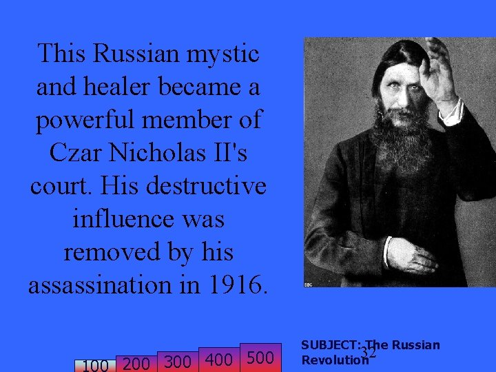 This Russian mystic and healer became a powerful member of Czar Nicholas II's court.