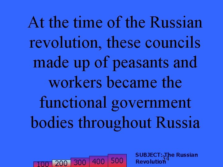 At the time of the Russian revolution, these councils made up of peasants and